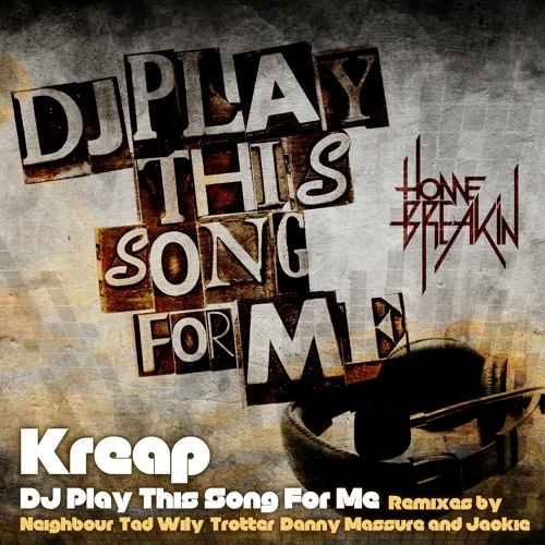 Kreap - DJ Play This Song For Me (Tad Wily Remixes) • PREVIEW