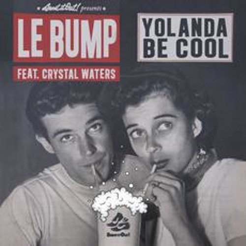 Yolanda Be Cool - Le Bump (Round Table Knights Remix)