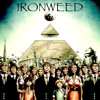 Ironweed - And the New Slaves