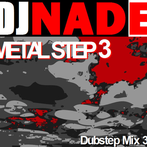 "DJ NADE - ""METAL STEP 3"" [Dubstep Remix 37 Free Download]"