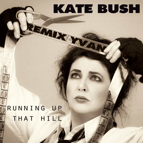 KATE BUSH/ Running up that hill  remix Yvan.