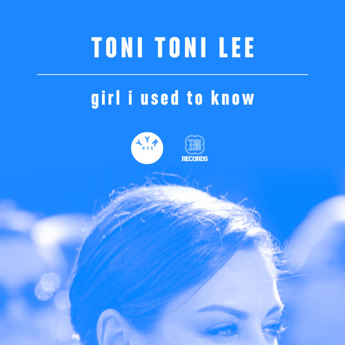 Toni Toni Lee - Girl I Used To Know (Shazam Remix)