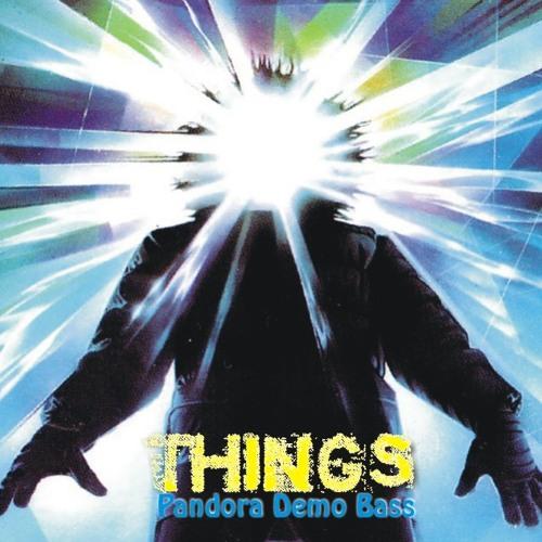 Pandora Demo Bass - Things