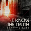 """Pretty Lights """"I Know the Truth"""""""