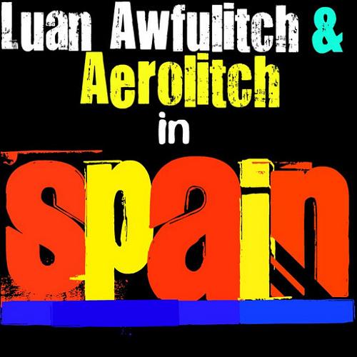 Luan Awfulitch & Aerolitch - Spain (Original Mix) [Blazz Records] OUT NOW!!!
