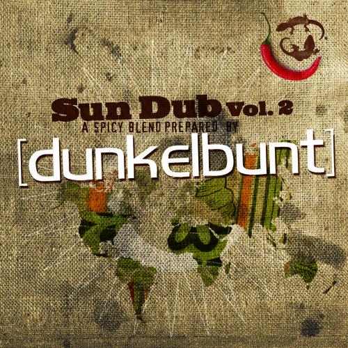 Sun Dub Vol ((( 2 ))) A spicy blend prepared by [dunkelbunt] - 2010