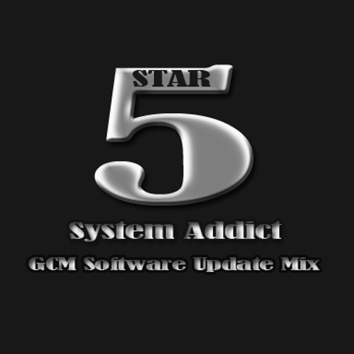 Five Star - System Addict (G.C.M Software Update Mix)