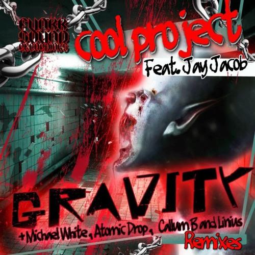 Cool Project ft. Jay Jacob - Gravity (Origin +Callum B & Linius + Michael White + Atomic Drop Remix)