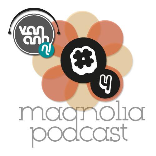 Magnolia Podcast 04- Drole d'envie d'Amour- Van Anh & Taras van de Voorde