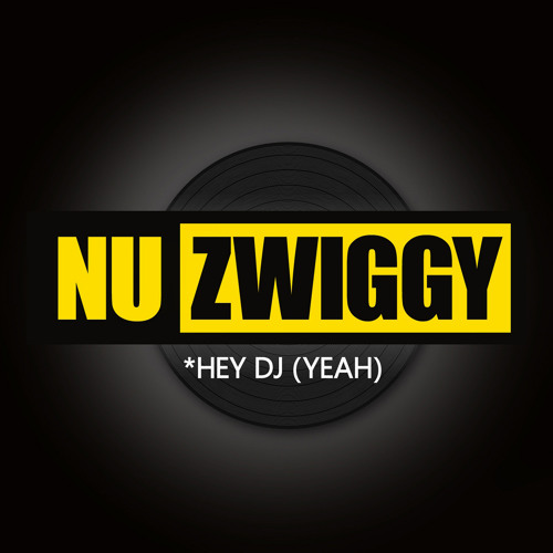 Nu Zwiggy - Hey Deejay (Yeah) (Club mix)