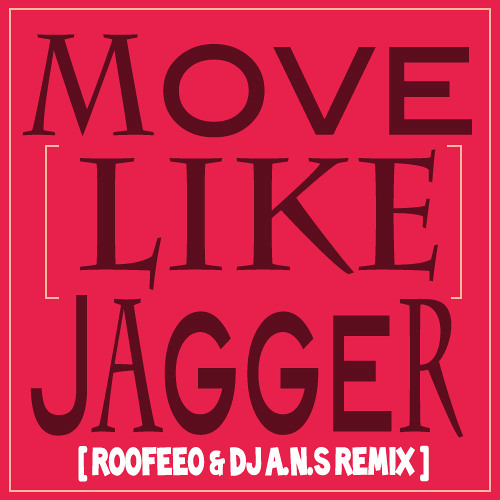 Maroon 5 - Move Like Jagger (Roofeeo & Dj A.N.S Remix)