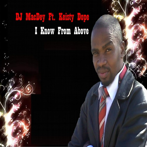DJ MacDey Ft. Keisty Dope - I Know [Out Soon]
