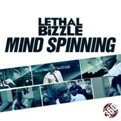 Mind Spinning feat Lethal Bizzle