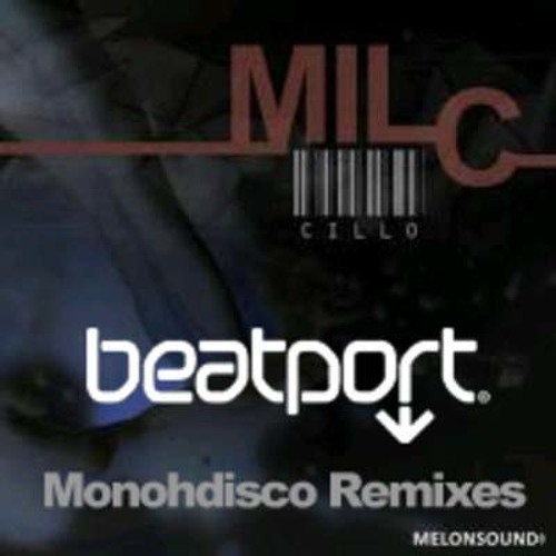 Cillo_Milc_ (monohdisco Remix). Buy or Download for free 320kbps.