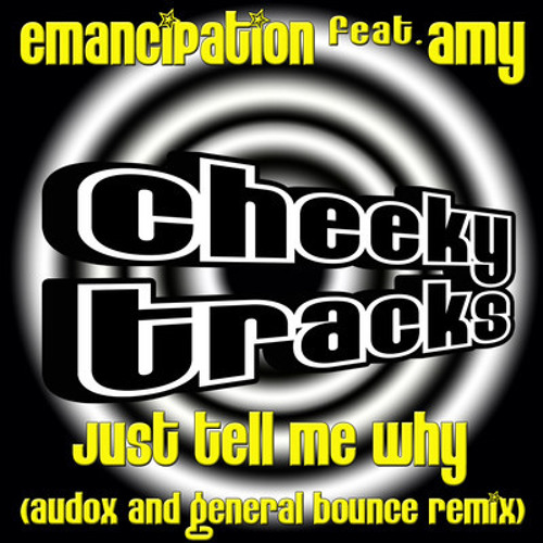 Emancipation feat Amy - Just Tell Me Why (Audox & General Bounce mix) - OUT NOW