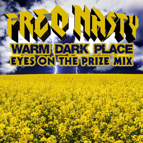 FreQ Nasty - Warm Dark Place (Eyes On The Prize Mix) *FREE DL @ FREQNASTY.COM*