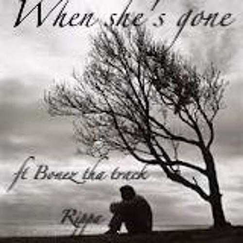When she's gone ft Bonez