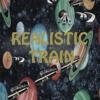 Realistic Train ~ Realistic Train