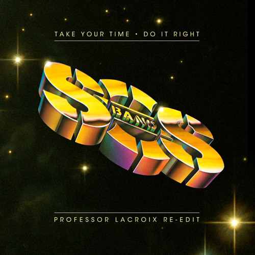 S.O.S. Band - Take Your Time (Do It Right) [Professor LaCroix Re-edit]