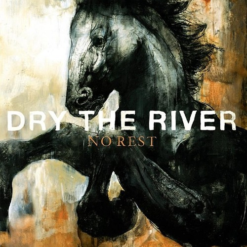 "Dry the River - ""No Rest"""