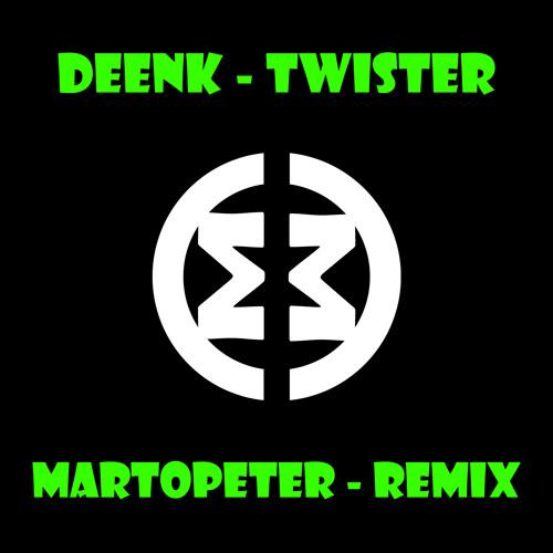 Deenk - Twister (MartOpetEr Remix) FREE TRACK (LINK IN DESCRIPTION)