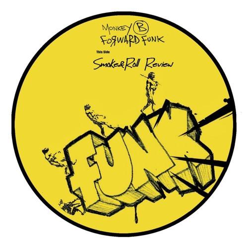 Monkey B - Forward Funk (Smoke&Roll Review)