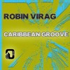 Robin Virag - Caribbean Groove (Rado Ivanov Remix) / Unseen Records (Columbia)