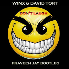 Winx & David Tort - Don't Laugh (Praveen Jay Bootleg)
