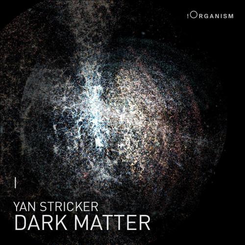 Yan Stricker - Dark Matter (Sep.2011)