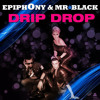Epiphony & Mr.Black Ft. Kyd - Drip Drop (Allan Natal Remix) - FULL - DOWNLOAD