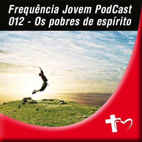 PodCast Freqüência Jovem (UMADBLU) 012 - Pobres de Espirito