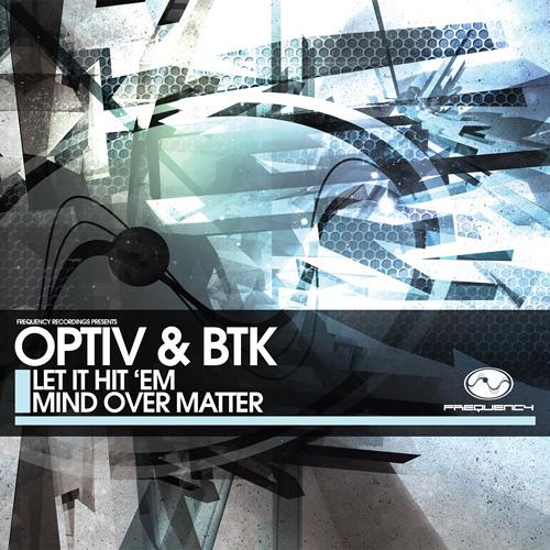 Optiv & BTK - Let It Hit 'em
