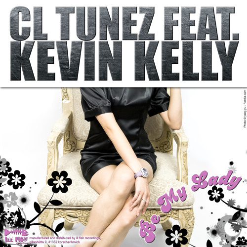 CL TuneZ feat. Kevin Kelly - Be My Lady ( Sean Finn Exclusive Remix )