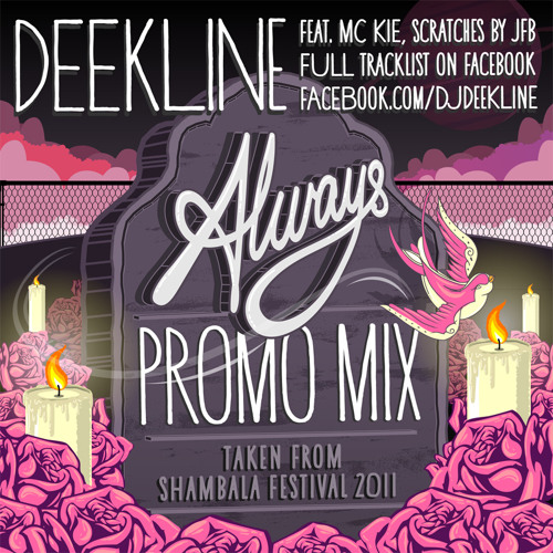 "Deekline - Always RIP - Shambhala 2011 - Promo Mix - feat. MC Kie & Cuts from JFB ""FREE DOWNLOAD"""