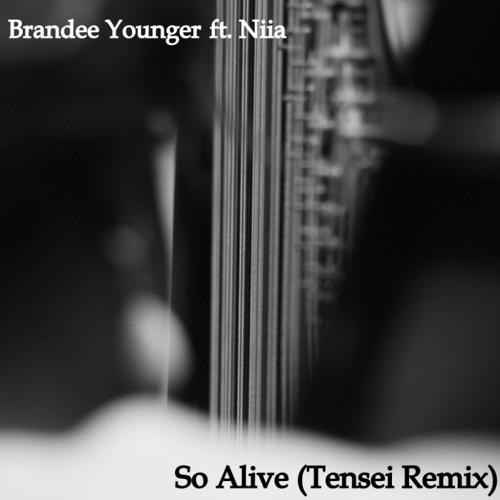 "Brandee Younger ft. Niia - ""So Alive"" (Tensei Remix)"