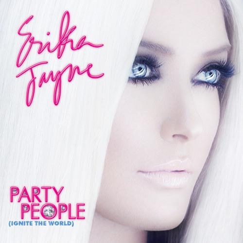 Erika Jayne - Party People (Ignite The World) - Original Radio Edit