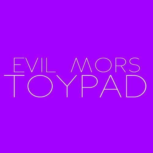 Evil Mors - TOYPAD [ clip ]