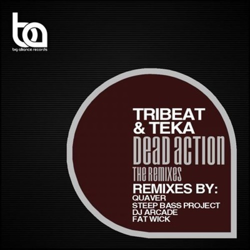 Tri Beat and Teka-Dead Action(DJ Arcade Remix)Official out now Via Big Alliance Records[Clip]