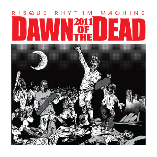 Risque Rhythm Machine - Dawn Of The Dead (MechRo Of Aerial Infection Remix)