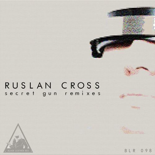 Ruslan Cross - Secret Gun (Selecto Remix)