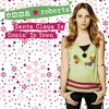 Emma Roberts - Santa Claus Is Coming To Town
