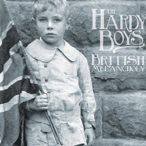The Hardy Boys - British Melancholy