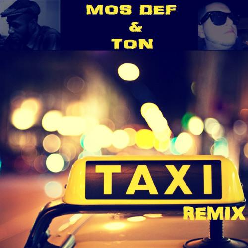 Mos Def & Ton - Taxi (Remix)