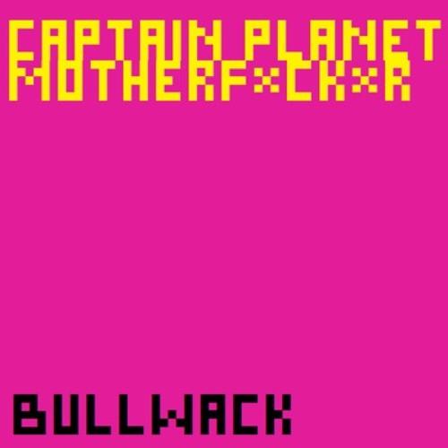 Captain Planet by Bullwack