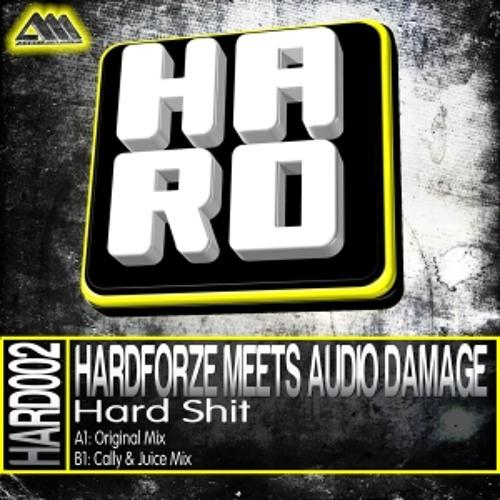 [H.A.R.D.002] Hard Shit (Original Mix) - Hardforze Meets Audio Damage