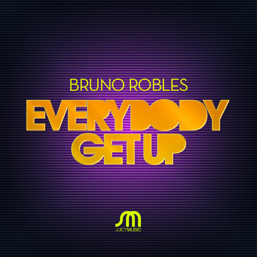 """Bruno Robles """"Everybody Get Up"""""""