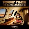 Tommy Trash - Monkey See Monkey Do (Original Mix)