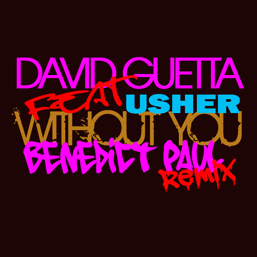 David Guetta ft Usher - Without You (Benedict Paul Remix)