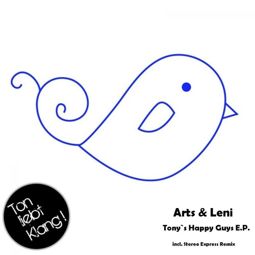 Arts&Leni - Tony´s happy Guys (Stereo Express Remix) - Ton Liebt Klang -