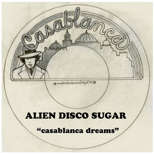 Alien Disco Sugar - Casablanca Dreams -A.D.S. Extended 12'' Mix